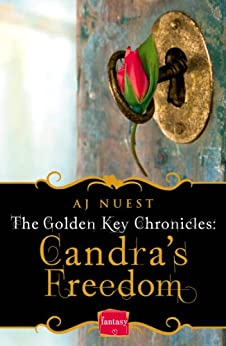 Candra's Freedom (The Golden Key Chronicles, Book 2) by [Nuest, AJ]