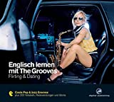 Englisch lernen mit The Grooves: Flirting & Dating.Coole Pop & Jazz Grooves / Audio-CD mit Booklet