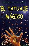 El tatuaje mágico: Los Elegidos