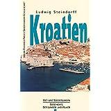 Kroatien: Vom Mittelalter bis zur Gegenwart (Ost- und Südosteuropa)