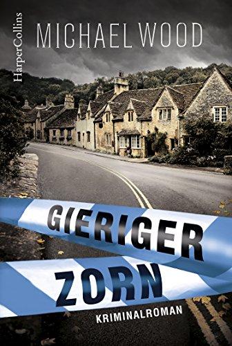 Buchseite und Rezensionen zu 'Gieriger Zorn: Kriminalroman (DCI Matilda Darke)' von Michael Wood