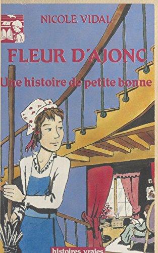 En ligne téléchargement Fleur d'ajonc : Une histoire de petite bonne pdf, epub ebook
