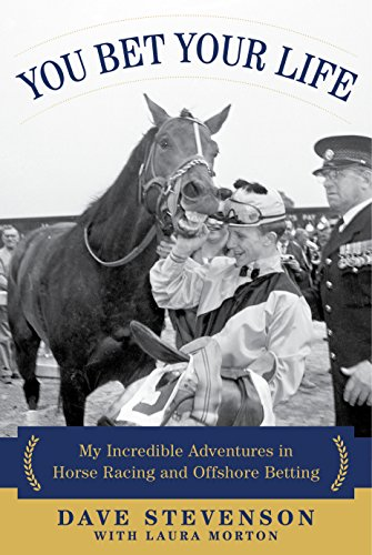 You Bet Your Life: My Incredible Adventures in Horse Racing and Offshore Betting