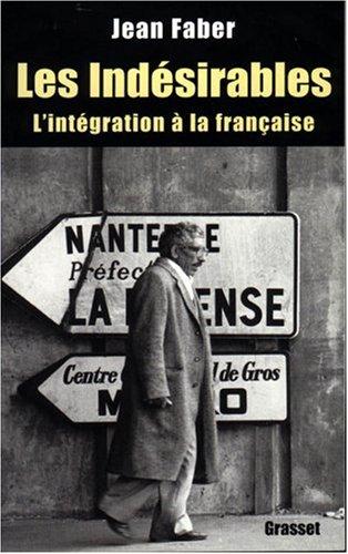 Les indésirables: l'intégration à...