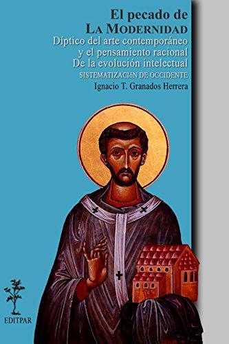 El pecado de la modernidad (De la sistematización de Occidente III) por Igancio T. Granados