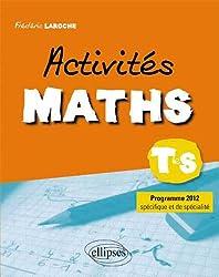 Activités Maths Terminale S Programme Spécifique & de Spécialité 2012