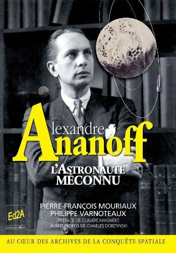 Alexandre Ananoff : L'Astronaute mconnu - Prface de Claudie Haigner ; Avant-propos de Charles Dobzynski