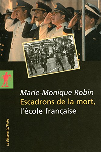 Escadrons de la mort, l'école française par Marie-Monique ROBIN