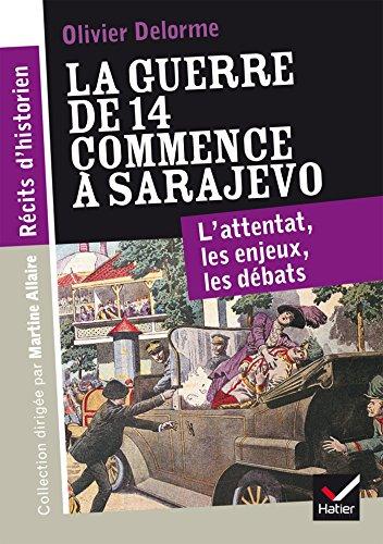 Rcits d'historien - La guerre de 14 commence  Sarajevo