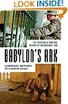 Babylon's Ark: The Incredible Wartime...