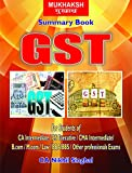 Summary Book GST (For Students of CA Intermediate or IPCC/ CWA Intermediate/ CS Executive)