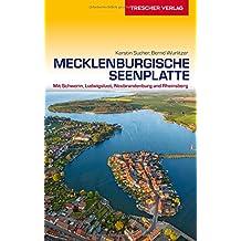 Mecklenburgische Seenplatte: Mit Schwerin, Ludwigslust, Neubrandenburg und Rheinsberg