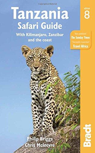 Tanzania Safari Guide: with Kilimanjaro, Zanzibar and the coast (Bradt Travel Guides)