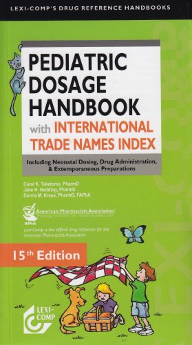 Lexi-Comp's Pediatric Dosage Handbook with International Trade Names Index: Including Neonatal Dosing, Drug Administration, Extemporaneous Preparations