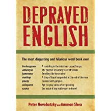 Depraved English by Peter Novobatzky (2011-01-31)