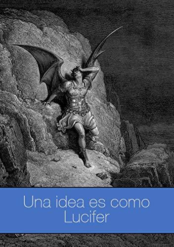 Una idea es como Lucifer por Ernesto Montoya