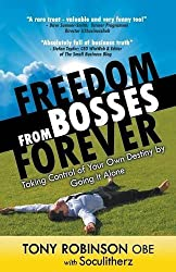 Freedom from Bosses Forever: Written by Tony Robinson OBE, 2014 Edition, Publisher: CompletelyNovel [Paperback]