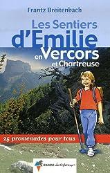 Les Sentiers d'Emilie en Vercors et Chartreuse : 25 Promenades pour tous