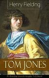 Tom Jones (Vollständige deutsche Ausgabe: Teil 1 bis 6): Klassiker der Weltliteratur (Die Geschichte eines Findelkindes) (German Edition)