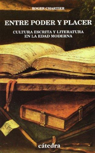 Entre poder y placer: Cultura escrita y literatura en la Edad Moderna (Historia. Serie Menor) por Roger Chartier