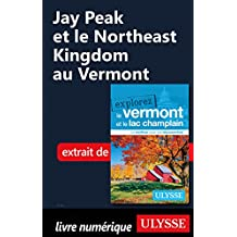Jay Peak et le Northeast Kingdom au Vermont