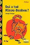 Qui a tue Minou-Bonbon? by Joseph Perigot(1997-01-01) - Syros - 01/01/1997