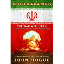 Nostradamus: The War with Iran (Islamic Prophecies of the Apocalypse) (English Edition)