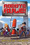 Battle of the Bots (Robots Rule!)
