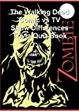 The Walking Dead Comic vs TV Show Differences Trivia Quiz Book (English Edition)