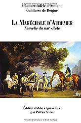 La Maréchale d'Aubemer: Nouvelle du XVIIIe siècle