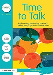 Time to Talk: Implementing Outstanding Practice in Speech, Language and Communication (nasen spotlight)