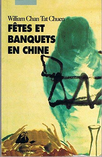 Fêtes et banquets en Chine par William Tat Chuen Chan