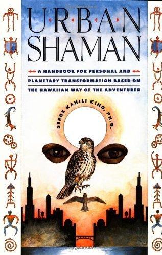 Urban Shaman by King, Serge Kahili (1990) Paperback