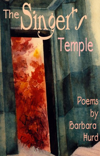 The Singer's Temple: Poems (Bright Hill Press Poetry Book Award Series, Band 7) (Barbara Hurd)