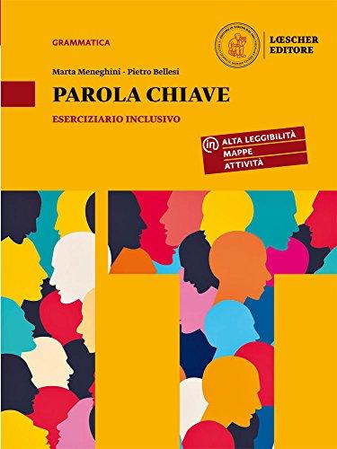 Parola chiave. La lingua italiana per accedere a tutti i linguaggi e le discipline. Eserciziario inclusivo. Per la Scuola media