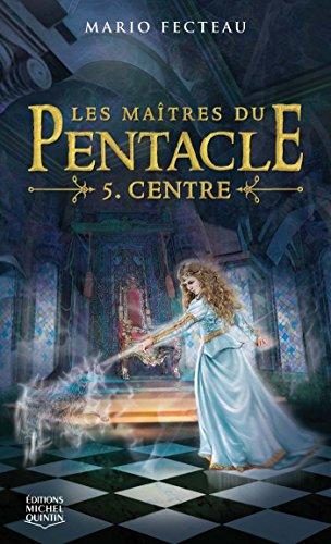 Livre gratuits Les maîtres du Pentacle 5 - Centre epub pdf