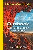 Outback: Mit dem Fahrrad quer durch Australien (National Geographic Taschenbuch, Band 40546)