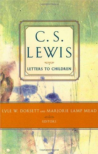C. S. Lewis' Letters to Children (C.S. Lewis Classics)