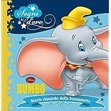 Dumbo. Sogni d'oro. Ediz. illustrata