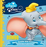 Scarica Libro Dumbo Sogni d oro Ediz illustrata (PDF,EPUB,MOBI) Online Italiano Gratis