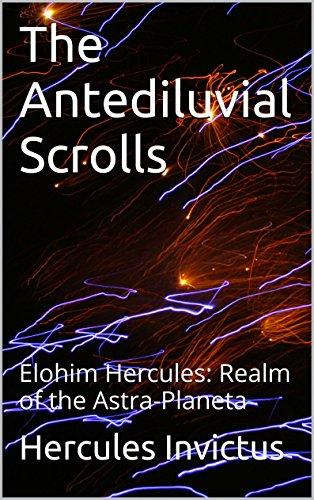The Antediluvial Scrolls: Elohim Hercules: Realm of the