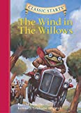 Classic Starts (R): The Wind in the Willows: Retold from the Kenneth Grahame Original