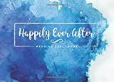 Happily Ever After Wedding Guest Book: Blue Watercolor (Wedding Decoration Ideas)