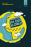 In Minuten um den Globus