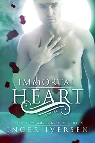 Immortal Heart (Few Are Angels)