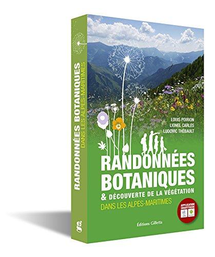 Randonnées botaniques & découverte de la végétation dans les Alpes-Maritimes par (Broché - Apr 15, 2017)