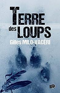 Terre des loups par Gilles Milo-Vacéri