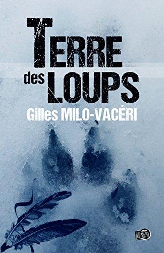Terre des Loups par [Milo-Vacéri, Gilles]