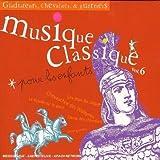 Musique Classique Pour Enfants: Gladiateurs by Multi Interpretes (2008-08-26)