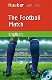 The Football Match: Lektüre mit Audio-CD